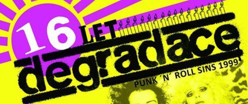 Degradace - 16 let